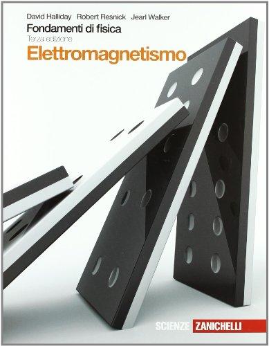 Fondamenti di fisica. Elettromagnetismo. Per le Scuole superiori. Con espansione online