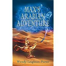 Max's Arabian Adventure (Max's Adventures Book 1)