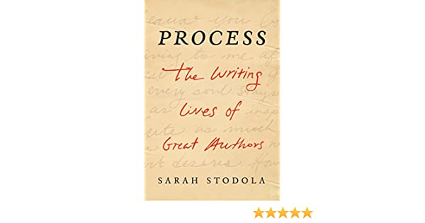 process the writing lives of great authors