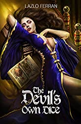 The Devil's Own Dice: An Ex Secret Agent Paranormal Investigator Thriller (Ordo Lupus and the Blood Moon Prophecy Book 3) (English Edition)