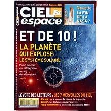 CIEL & ESPACE [No 424] du 01/09/2005 - NAVETTE - LA FIN DE LA NASA - ET DE 10! - LA PLANETE QUI EXPLOSE LE SYSTEME SOLAIRE - PLUTON POURRAIT ETRE RETROGRADEE AU RANG DE CAILLOU GLACE - LE VOTE DES LECTEURS - LES 7 MERVEILLES DU CIEL - A LA UNE - ON A MESURE LA VITESSE DE LA GRAVITE - DOSSIER - LES DISTANCES DANS L'UNIVERS - TEST D'INSTRUMENT - LE TELESCOPE INTES MICRO M603.