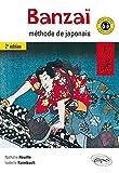 Banzaï : Méthode de Japonais by Isabelle Raimbault (2014-05-20)