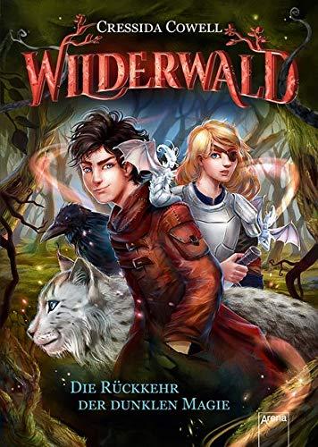 Wilderwald / Wilderwald (1). Die Rückkehr der dunklen Magie