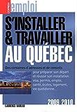 Telecharger Livres S INSTALLER ET TRAVAILLER AU QUEBEC (PDF,EPUB,MOBI) gratuits en Francaise