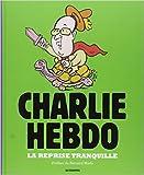 La Reprise Tranquille, Charlie Hebdo, l'Annee 2014 en Dessins de Charlie Hebdo ,Bernard Maris (préfacier) ( 16 octobre 2014 )