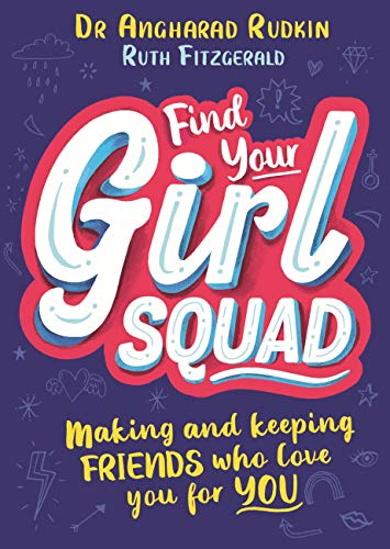 Find Your Girl Squad: Making and Keeping Friends Who Love You for YOU (English Edition)