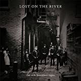 Lost On The River (Deluxe Edition)