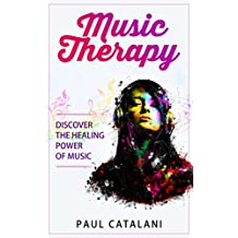 Music Therapy: Discover The Healing Power Of Music (English Edition)