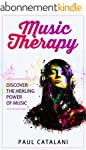 Music Therapy: Discover The Healing P...