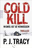 Cold Kill. Nichts ist je vergessen (Monkeewrench, Band 7) - P.J. Tracy