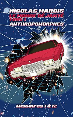 Couverture du livre Le Monde Déjanté Tome I: Anthropomorphes