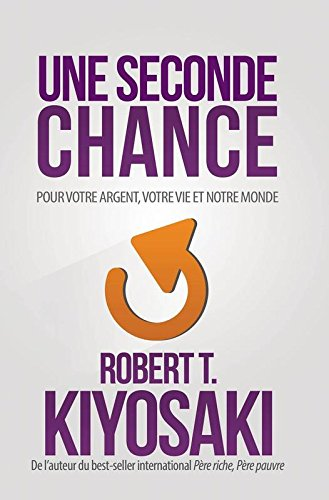 Une seconde chance par Robert t Kiyosaki