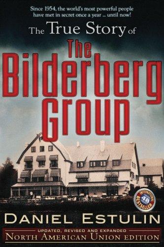 True Story of the Bilderberg Group