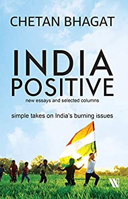India Positive- Chetan Bhagat Latest Novel 2019