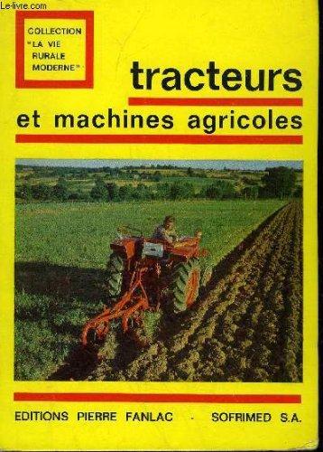 TRACTEURS ET MACHINES AGRICOLES - TRAITE DE MECANIQUE AGRICOLE