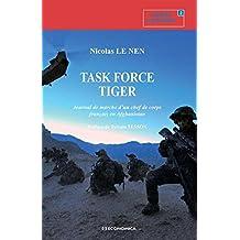 Task Force Tiger : journal de marche d'un chef de corps français en Afghanistan