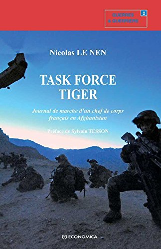 Task Force Tiger : journal de marche d'un chef de corps français en Afghanistan