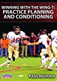 Paul Ingram: Winning with the Wing-T: Practice Organization and Conditioning (DVD) by Paul Ingram