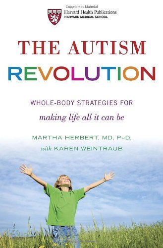 The Autism Revolution: Whole-Body Strategies for Making Life All It Can Be by Martha Herbert (2012-03-27)
