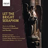 Let the Bright Seraphim [Import allemand]