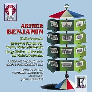 Arthur Benjamin - Violin Concerto, Romantic Fantasy & Elegy, Waltz and Toccata