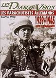 LES PARACHUTISTES ALLEMANDS 1939-1945 RECIT ET TEMOIGNAGES