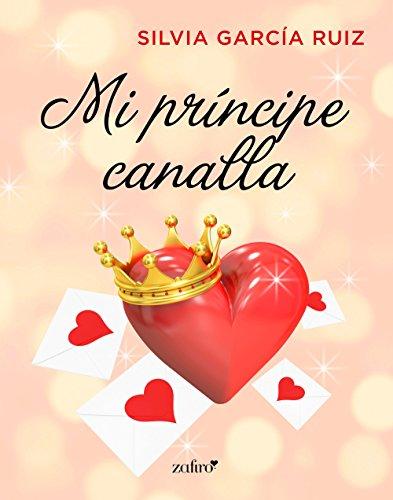 Mi príncipe canalla (Volumen independiente) de [García Ruiz, Silvia]