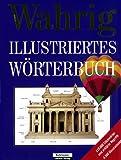 Wahrig. Illustriertes Wörterbuch.