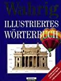 Wahrig. Illustriertes Wörterbuch. - Wahrig