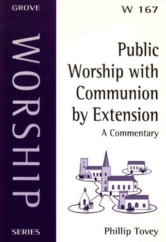 Public Worship with Communion by Extension: A Commentary