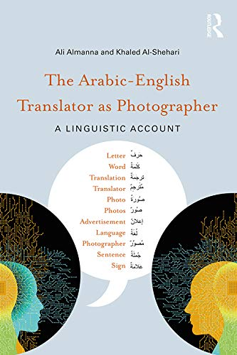 The Arabic-English Translator as Photographer: A Linguistic Account