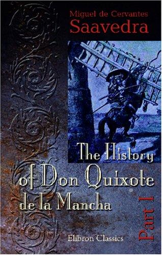 The History of Don Quixote de la Mancha: Part 1
