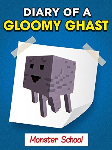 MINECRAFT: Diary of a Gloomy Ghast - Monster School