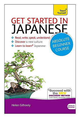 Get Started in Japanese Absolute Beginner Course: (Book and audio support) The essential introduction to reading, writing, speaking and understanding ... Language) (Teach Yourself Get Started) por Helen Gilhooly