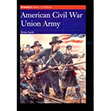 American Civil War: Union Army (Brassey's History of Uniforms)