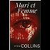 Mari et Femme - Tomes I et 2 (annoté et enrichie d'une biographie de l'auteur bâtie autour de son oeuvre)