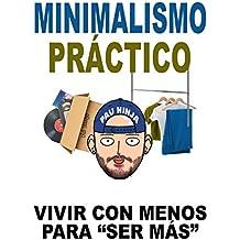 """Minimalismo práctico: Vivir con menos para """"ser más"""""""