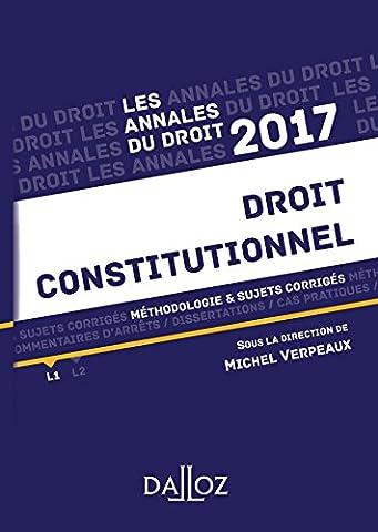 Annales Droit constitutionnel 2017. Méthodologie & sujets