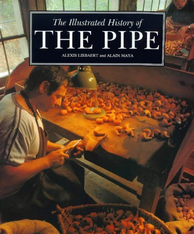 The Illustrated History of the Pipe (The pleasures of life) by Alexis Liebaert (1994-11-02)