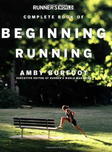 Runner's World Complete Book of Beginning Running (Runner's World Complete Books) par Amby Burfoot