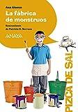 La fábrica de monstruos (Literatura Infantil (6-11 Años) - Pizca De Sal)