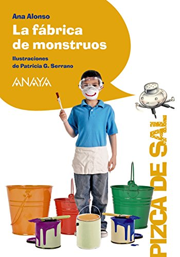 La fábrica de monstruos (LITERATURA INFANTIL (611 años)Pizca de Sal)