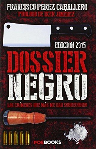 Descargar Libro Dossier Negro de Francisco Pérez Caballero