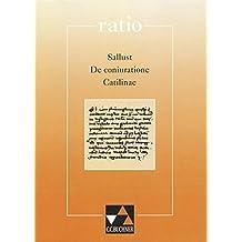 ratio / Lernzielbezogene lateinische Texte: ratio / Sallust, De coniuratione Catilinae: Lernzielbezogene lateinische Texte / mit Begleittexten