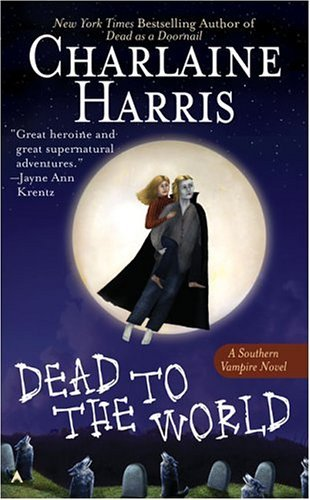 by Charlaine Harris (Author)Dead to the World (Southern Vampire Mysteries, Book 4)