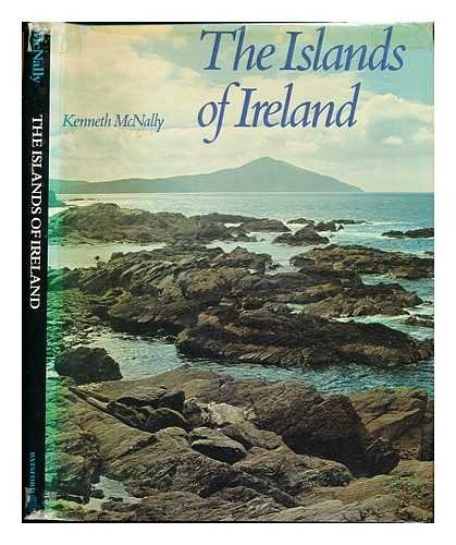 The islands of Ireland / text and photographs by Kenneth McNally