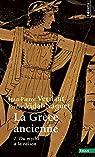 La Grèce ancienne, tome 1 : Du mythe à la raison par Vernant
