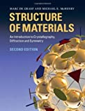 Structure of Materials: An Introduction to Crystallography, Diffraction and Symmetry by De Graef, Marc Published by Cambridge University Press 2nd (second) edition (2012) Hardcover