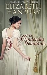 The Cinderella Debutante by Elizabeth Hanbury (2015-07-16)