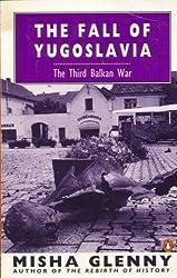 The Fall of Yugoslavia: The Third Balkan War by Misha Glenny (1992-09-14)